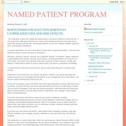 BORTEZOMIB FOR INJECTION BORTENAT LYOPHILIZED USES AND SIDE EFFECTS