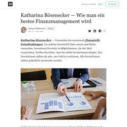 Katharina Bösenecker — Wie man ein bestes Finanzmanagement wird