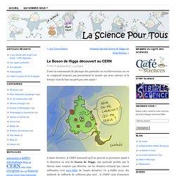 Le Boson de Higgs découvert au CERN