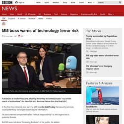 MI5 boss warns of technology terror risk - BBC News
