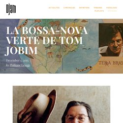 La bossa-nova verte de Tom Jobim — Djam