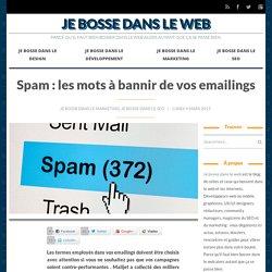 Spam : les mots à bannir de vos emailings