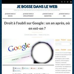 Droit à l'oubli sur Google : un an après, où en est-on ?