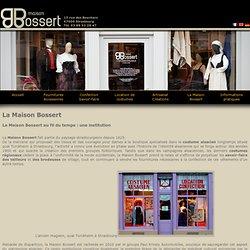 Maison Bossert, spécialiste des costumes d'Alsace, La Maison Bossert au fil du temps