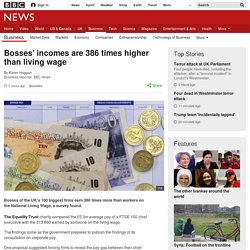 Bosses' incomes are 386 times higher than living wage