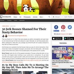 30 Jerk Bosses Shamed For Their Nasty Behavior