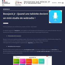 Bossjock Jr : quand une tablette devient un mini-studio de webradio