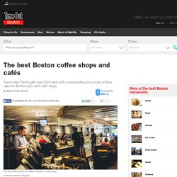 Best Boston cafés and coffee shops: Lattes, espresso, tea and more