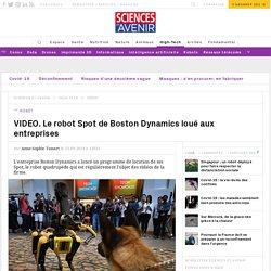 VIDEO. Le robot Spot de Boston Dynamics loué aux entreprises