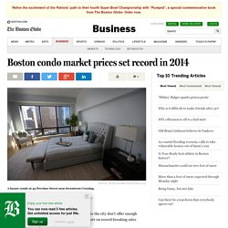 Boston condo market prices set record in 2014