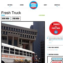 Fresh Truck - Boston Food Trucks, Street Food