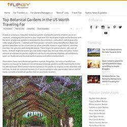 Top Botanical Gardens in the US Worth Traveling For - The FlipKey Blog