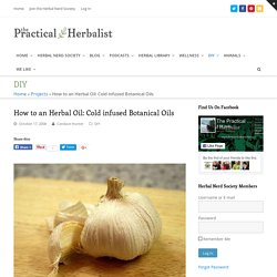 Botanical oils: A simple how-to for a cold-infused herbal oil