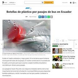 Botellas de plástico por pasajes de bus en Ecuador
