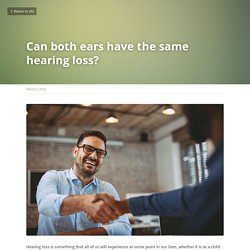 Can both ears have the same hearing loss?