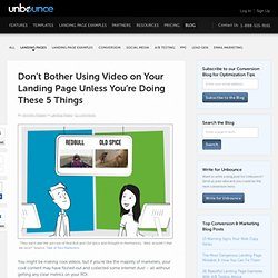 Don't Bother Using Video on Your Landing Page Unless You're Doing These 5 Things