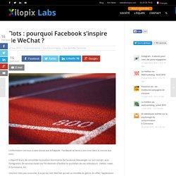 Bots : pourquoi Facebook s'inspire de WeChat ?