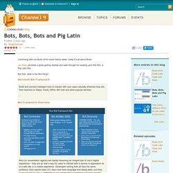 Bots, Bots, Bots and Pig Latin