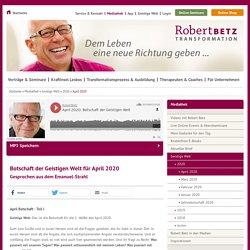 Botschaft der Geistigen Welt April 2020 : Robert Betz
