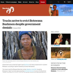 Trucks arrive to evict Botswana Bushmen despite government denials