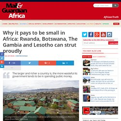 Why it pays to be small in Africa: Rwanda, Botswana, The Gambia and Lesotho can strut proudly