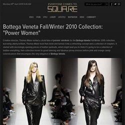 "Bottega Veneta Fall/Winter 2010 Collection: ""Power Women"""