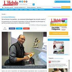 L HEBDO DE SEVRE ET MAINE 01/12/16 Le Loroux-Bottereau De la ferme à la cantine : où comment développer les circuits courts ?