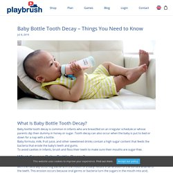 Baby Bottle Tooth Decay - Things You Need to Know