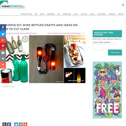 44 Simple DIY Wine Bottles Crafts And Ideas
