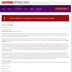 Bottom Up Thinking « Autism Asperger's Digest Autism Asperger's Digest