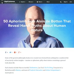 50 Alain De Botton Quotes That Reveal Harsh Truths About Humans