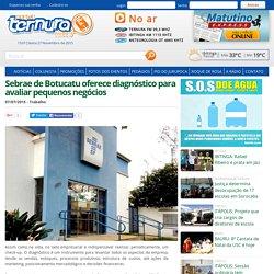 Sebrae de Botucatu oferece diagnóstico para avaliar pequenos negócios
