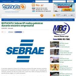 BOTUCATU: Sebrae-SP realiza palestras durante encontro empresarial
