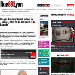 """Ce que Boualem Sansal, auteur de """"2084"""", nous dit de la France et de l'Algérie"""