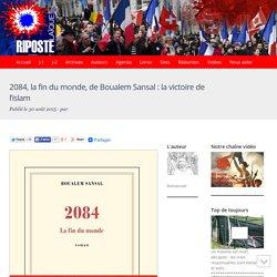 2084, la fin du monde, de Boualem Sansal : la victoire de l'islam