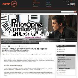 """Virtuel - Arnaud Bouaniche est l'invité de Raphaël Enthoven dans """"Philosophie"""""""