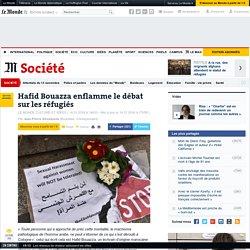Hafid Bouazza enflamme le débat sur les réfugiés