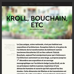 Kroll, Bouchain, etc - Des architectes habités