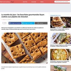 La recette du jour: les bouchées gourmandes façon cookies aux pépites de chocolat