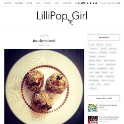 Bouchées Santé - LilliPop Girl