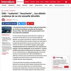 """DSK : """"sodomie"""", """"boucherie""""... Les détails scabreux de sa vie sexuelle dévoilés"""