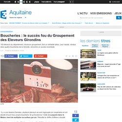 FRANCE 3 AQUITAINE 09/08/14 Boucheries : le succès fou du Groupement des Eleveurs Girondins.