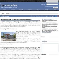 Bouches-du-Rhône : La réforme contre les collèges REP
