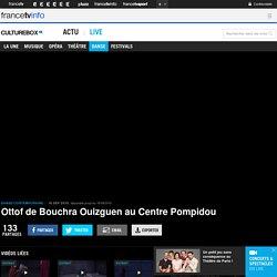 Ottof de Bouchra Ouizguen au Centre Pompidou