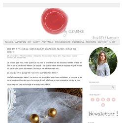 """DIY #12 // Bijoux : des boucles d'oreilles façon """"Mise en Dior"""" - C by Clemence"""