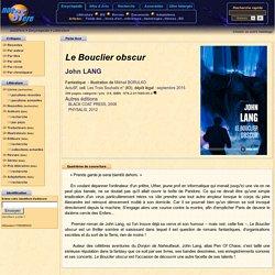 Le Bouclier obscur - John LANG - Fiche livre - Critiques - Adaptations - nooSFere