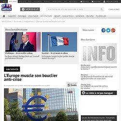L'Europe muscle son bouclier anti-crise - Economie