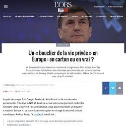Un «bouclier de la vie privée» en Europe: en carton ou en vrai?