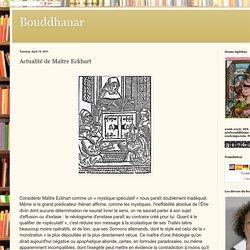 Bouddhanar: Actualité de Maître Eckhart