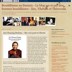 Ani Choying Drolma – Ma voix pour la liberte @ Bouddhisme au féminin - Le blog sur et par des femmes bouddhistes - Zen, Tibétain et Théravada